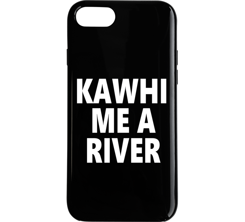 Kawhi Me A River Basketball Fan Phone Case