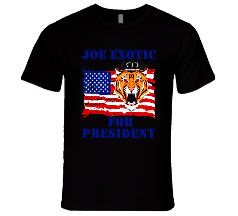Joe Exotic For President Fan T Shirt
