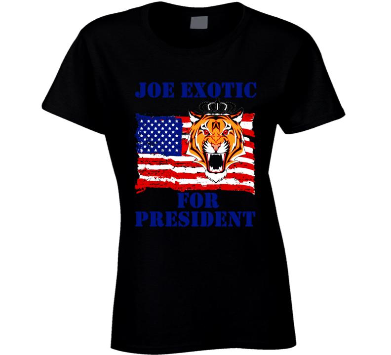 Joe Exotic For President Fan Ladies T Shirt
