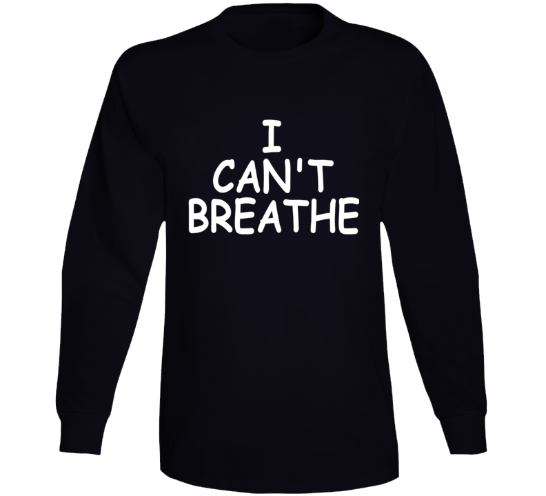 I Can't Breathe Support George Floyd Protest Thsirt Long Sleeve