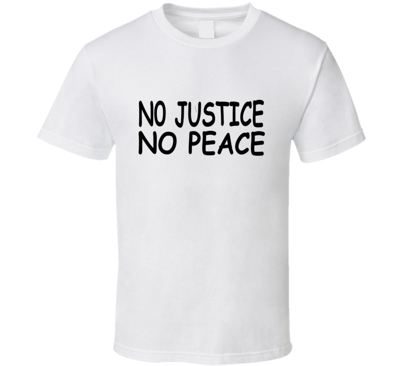 No Justice No Peace George Floyd Protest Support Thsirt T Shirt