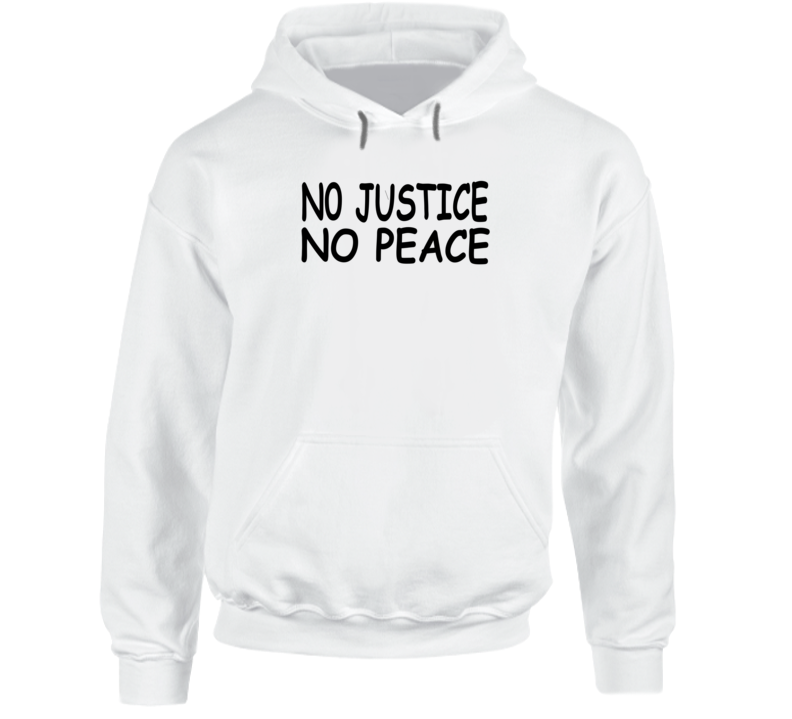 No Justice No Peace George Floyd Protest Support Thsirt Hoodie