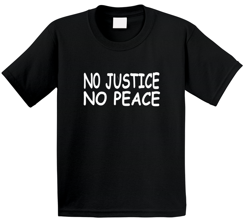 No Justice No Peace George Floyd Support Protest T Shirt