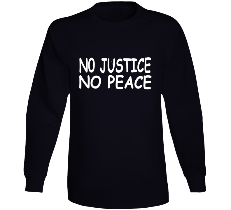 No Justice No Peace George Floyd Support Protest Long Sleeve