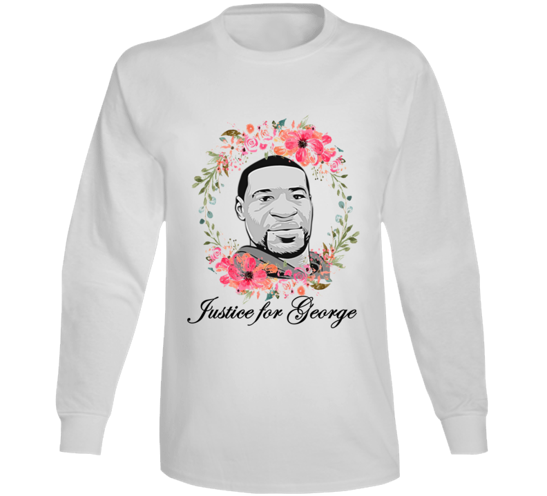 Justice For George Tribute Support Long Sleeve