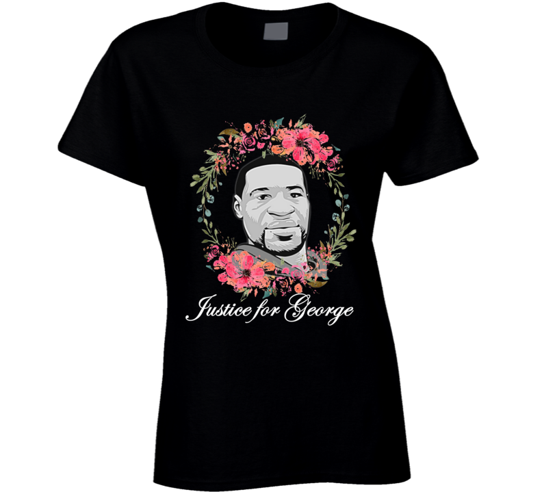 Justice For George Support Tribute Ladies T Shirt