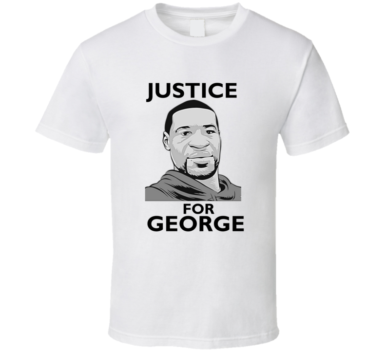 Justice For George Tribute Support T Shirt