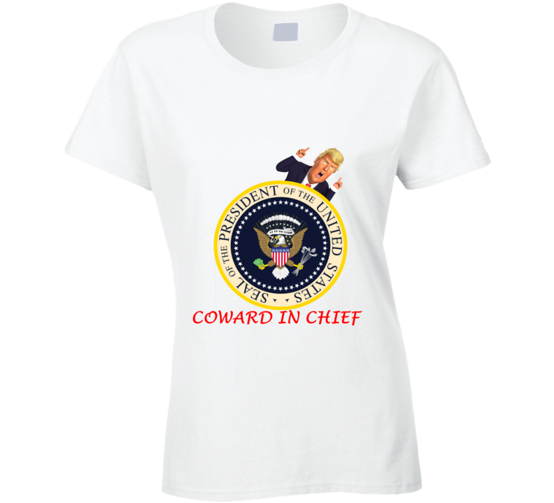 Donald Trump And Fake Presidential Seal Coward In Chief Spoof Ladies T Shirt