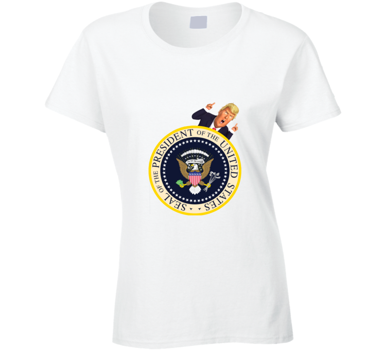 Donald Trump With The Fake Presidential Seal Funny Graphic Ladies T Shirt