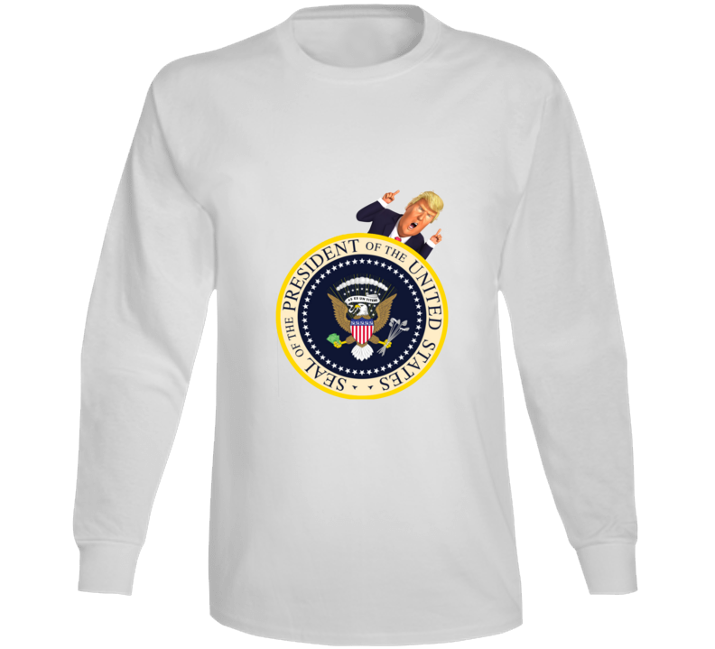 Donald Trump With The Fake Presidential Seal Funny Graphic Long Sleeve