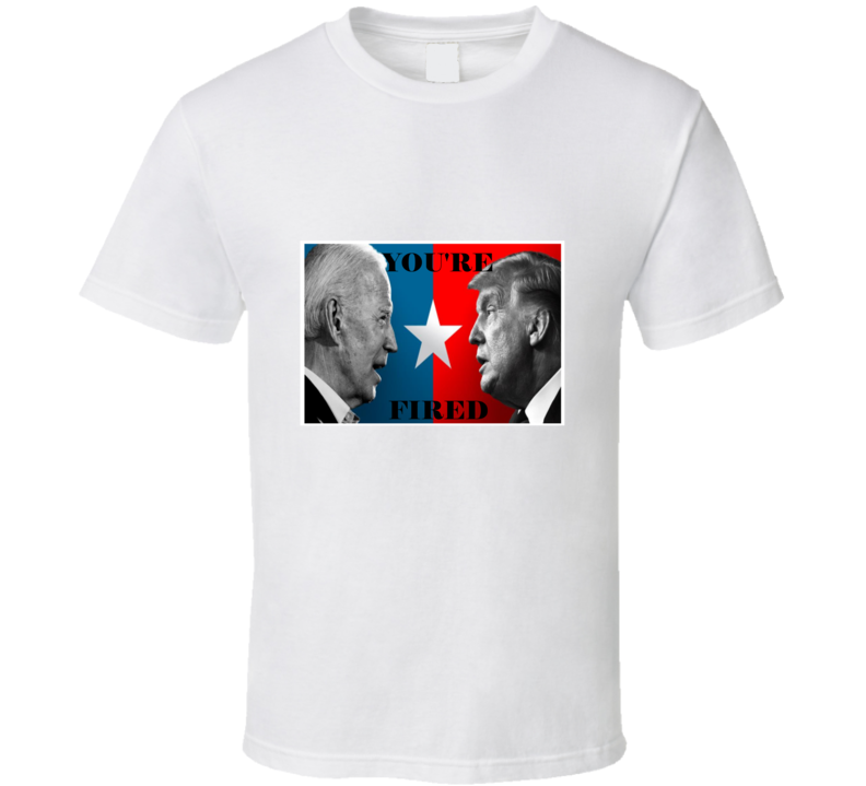 You're Fired Joe Biden To Donald Trump Apprentice Spoof Graphic T Shirt