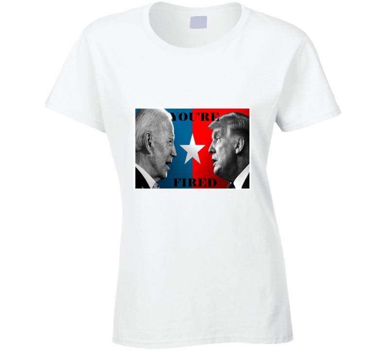 You're Fired Joe Biden To Donald Trump Apprentice Spoof Graphic Ladies T Shirt