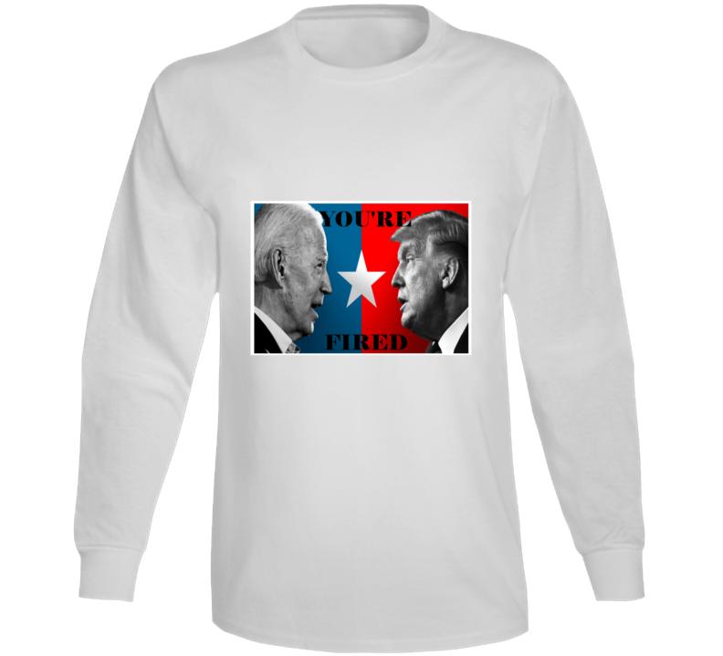 You're Fired Joe Biden To Donald Trump Apprentice Spoof Graphic Long Sleeve T Shirt