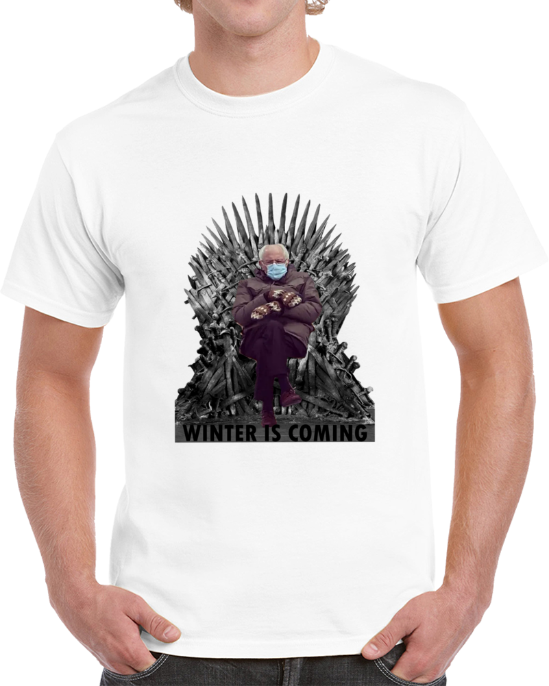 Bernie Mittens Winter Is Coming Game Of Thrones Inspired Meme T Shirt