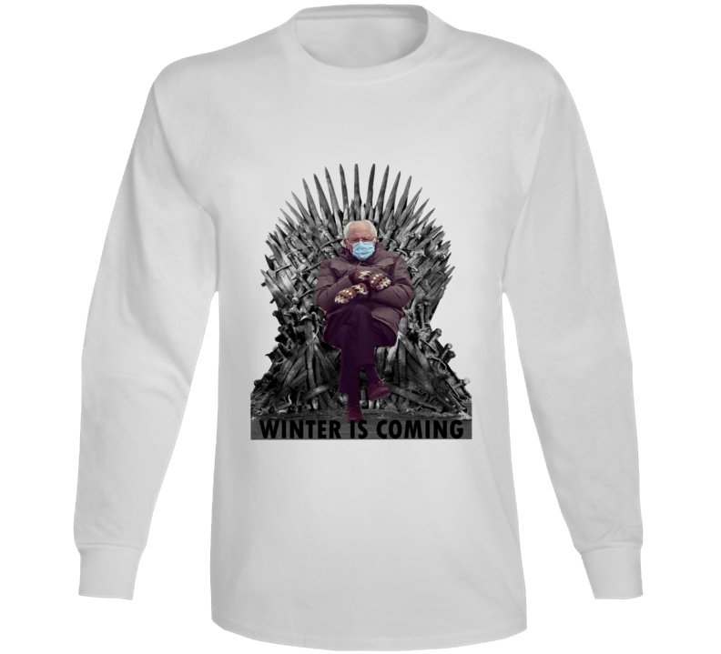Bernie Mittens Winter Is Coming Game Of Thrones Inspired Meme Long Sleeve T Shirt
