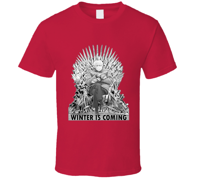 Bernie Mittens Winter Is Coming Game Of Thrones Inspired Meme Thsirt T Shirt