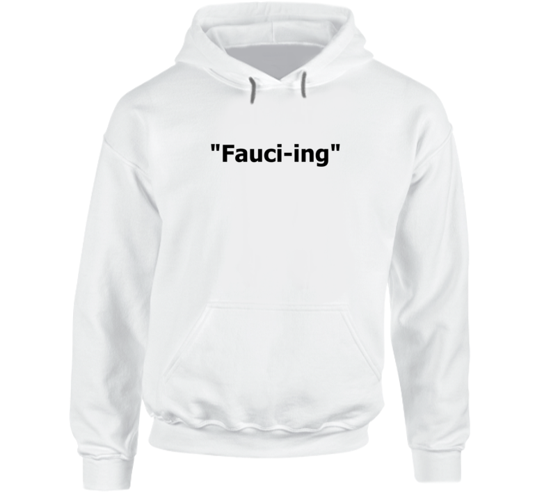 Fauc-ing Date Trend Dating Term Dr. Fauci Inspired Hoodie