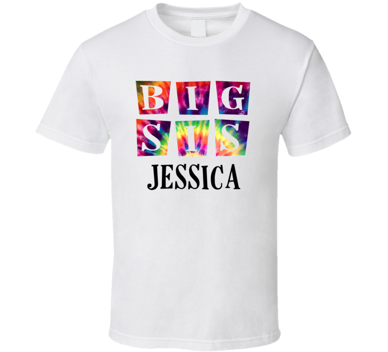 Jessica Big Sis Tie Dye Sibling Name T Shirt