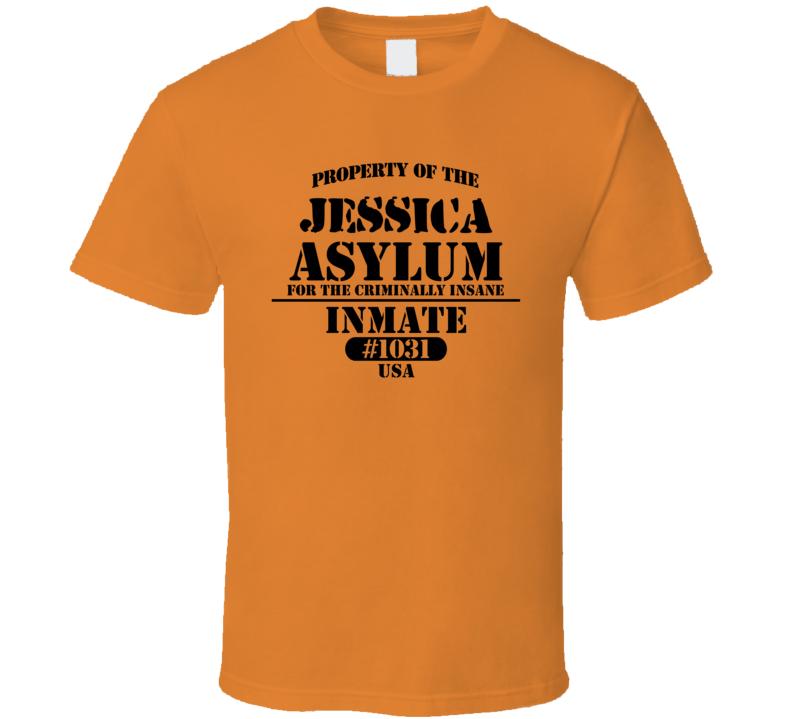 Jessica Name Insane Prison Asylum T Shirt