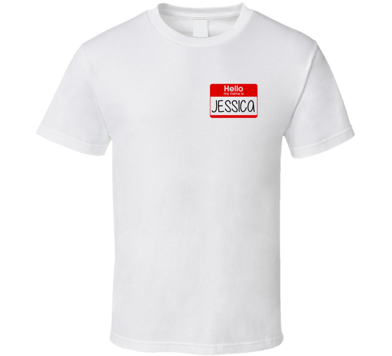 Hello My Name Is Jessica T Shirt