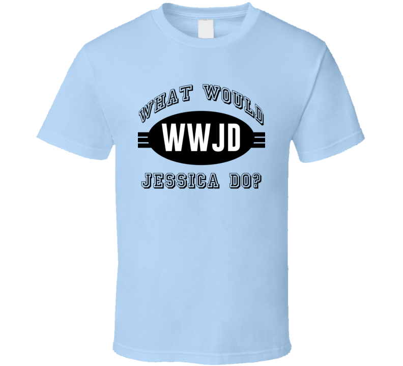 What Would Jessica Do WWJD Parody Custom Name T Shirt