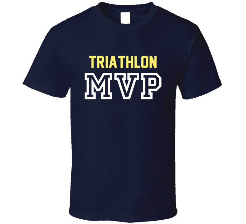 Triathlon MVP Sports And Hobbies Athletic Style T Shirt