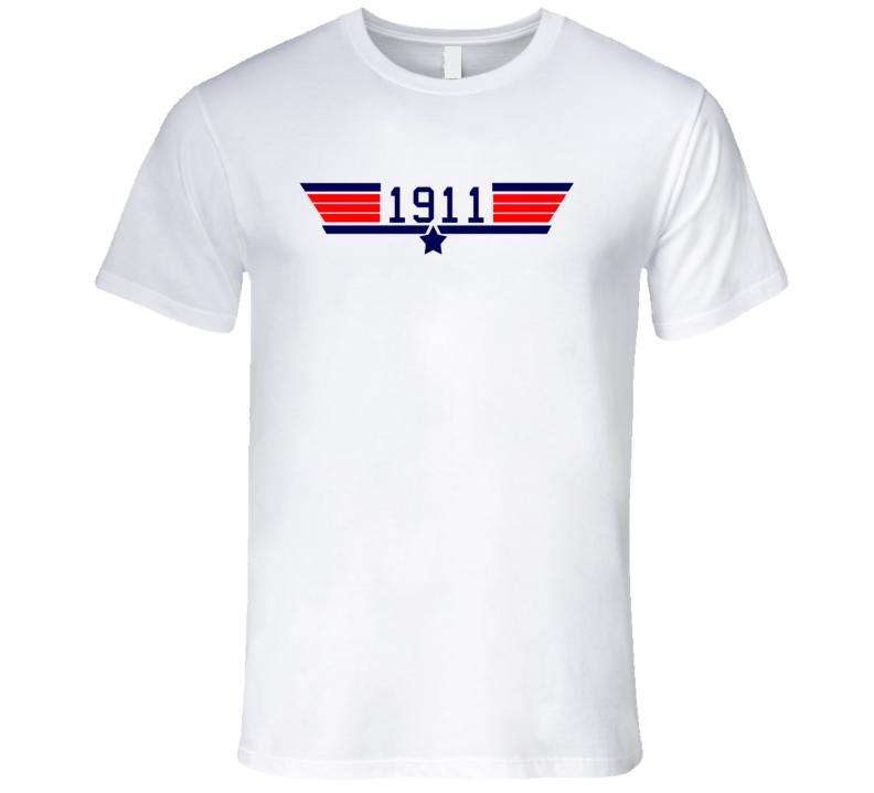 Top Gun 1911 All Film Parody Birth Year T Shirt