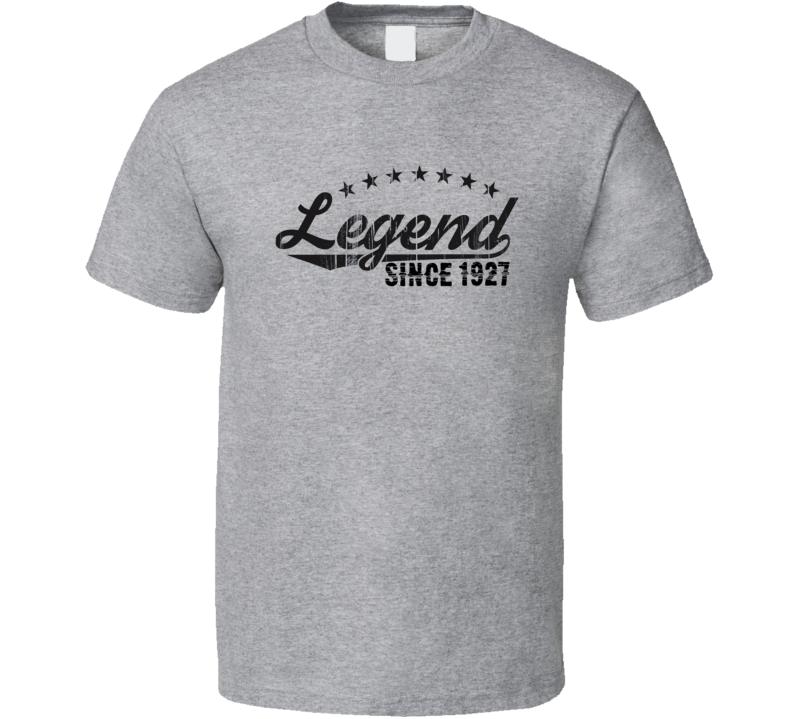 Legend Since 1927 Popular Birth Year T Shirt