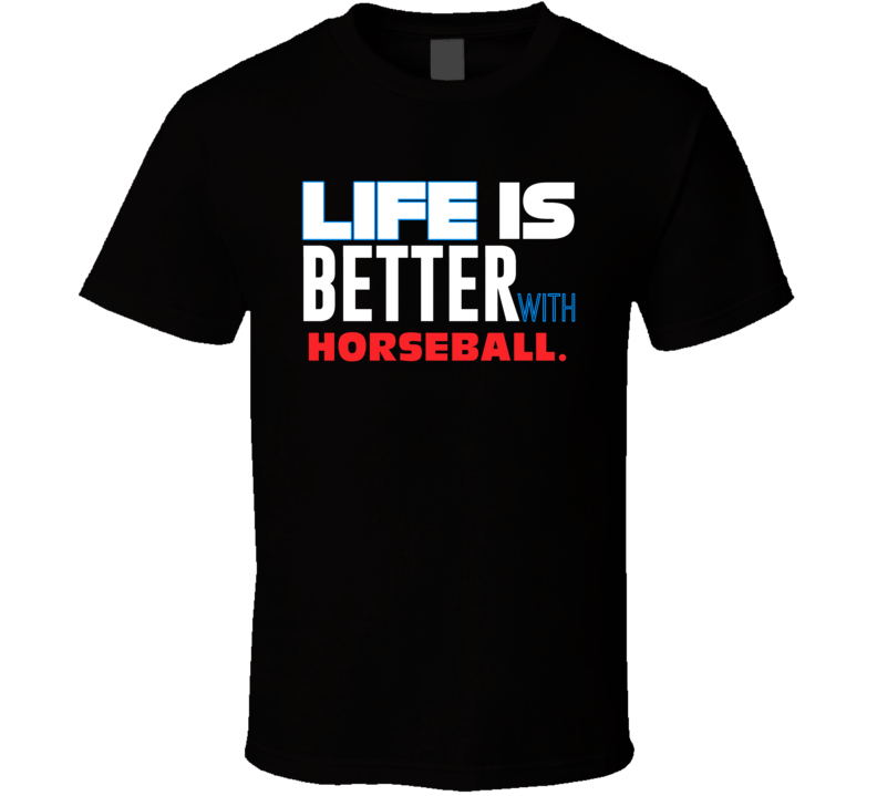 Life Better With Horseball Essential Sporty T Shirt