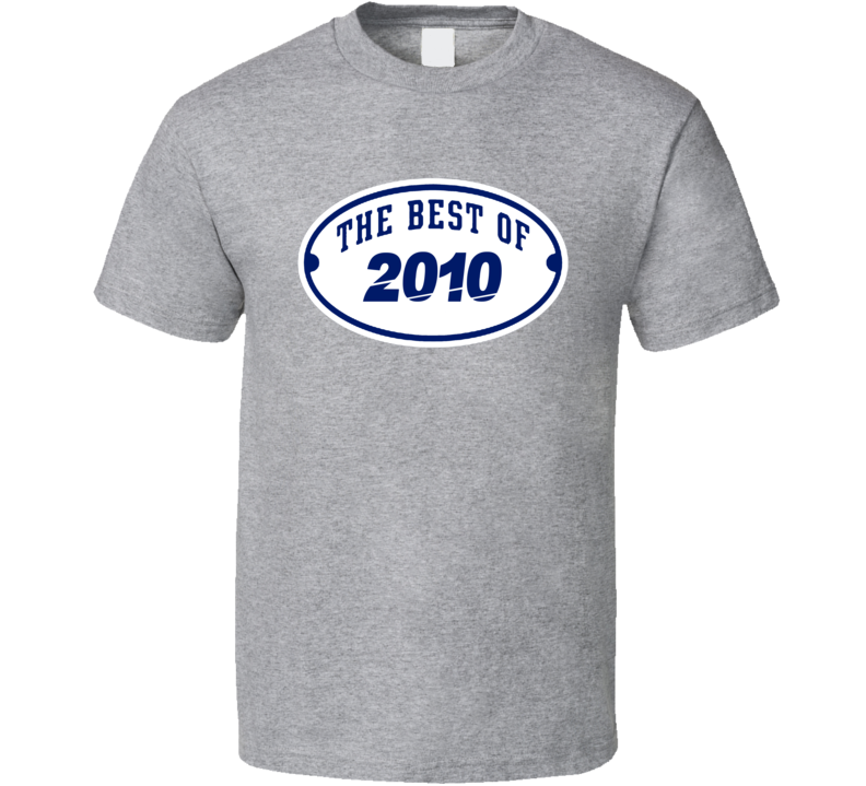 The Best Of 2010 Popular Birth Year T Shirt
