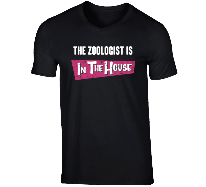 Zoologist Is In The House Party Occupation T Shirt