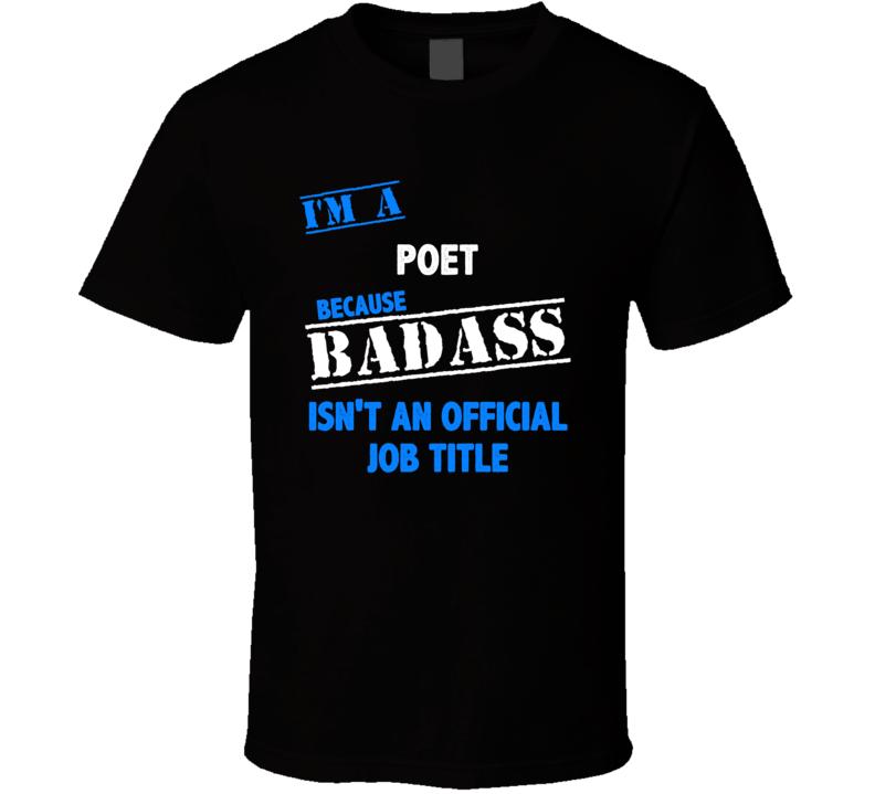 I'm a Poet Badass Job Funny T Shirt