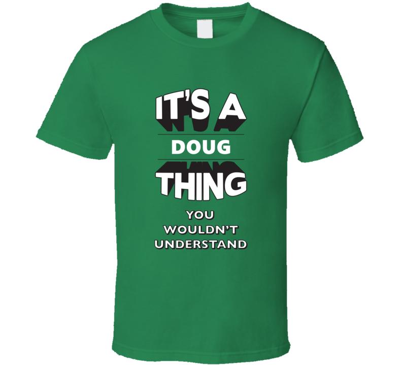 Its A Doug Thing Fun Graphic Personalized Name T Shirt