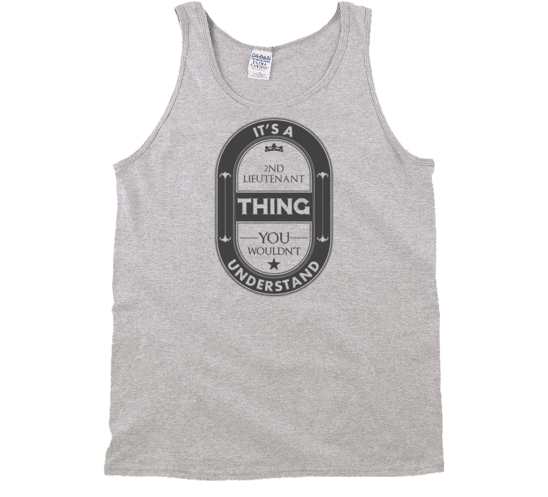 Its A 2nd Lieutenant Thing Job Beer Label Tank Top