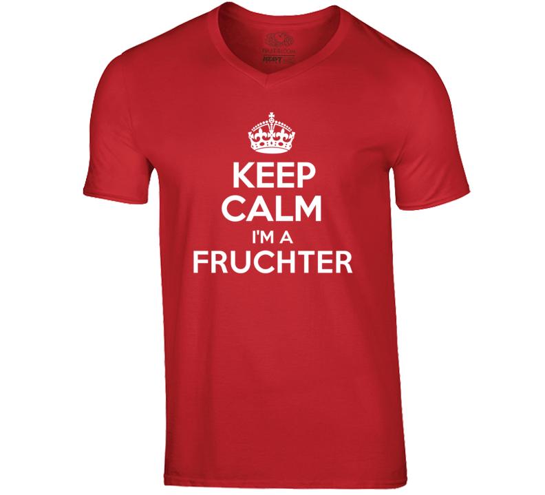 Keep Calm Im A Fruchter Last Name T Shirt