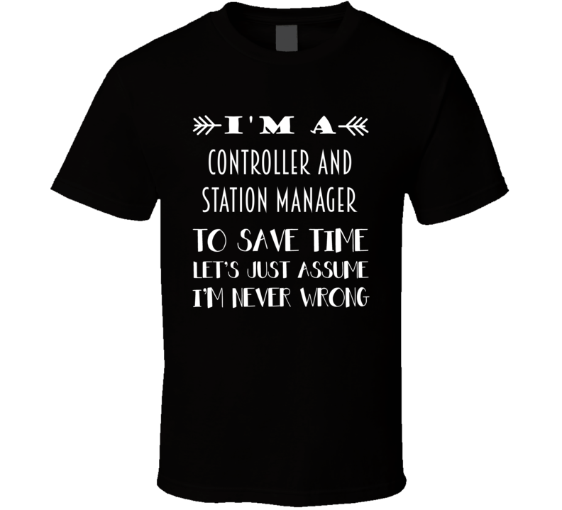 Im A Controller and Station Manager To Save Time Job T Shirt