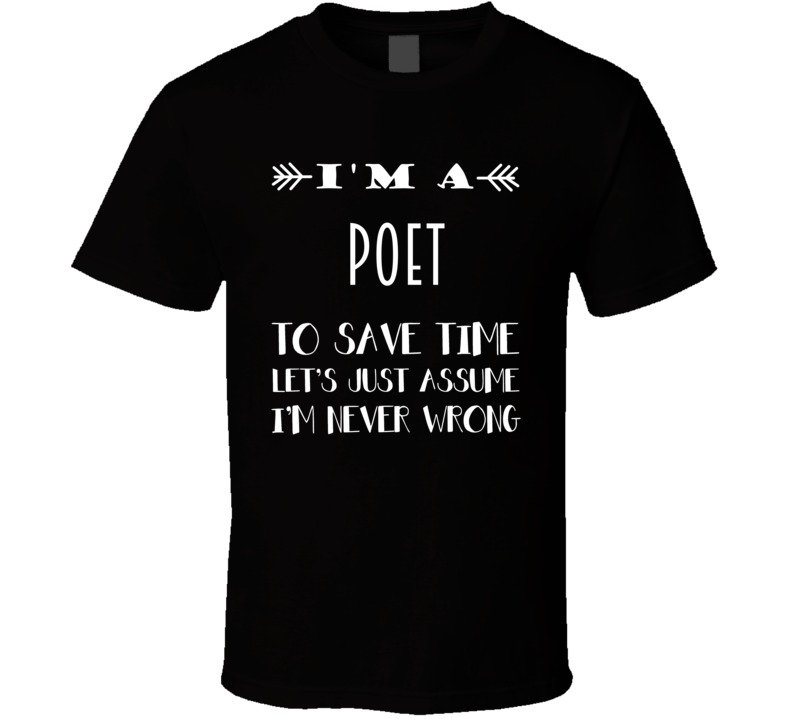 Im A Poet To Save Time Job T Shirt