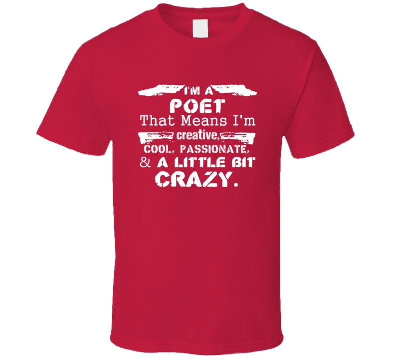 Im A Poet And A Little Bit Crazy Job T Shirt