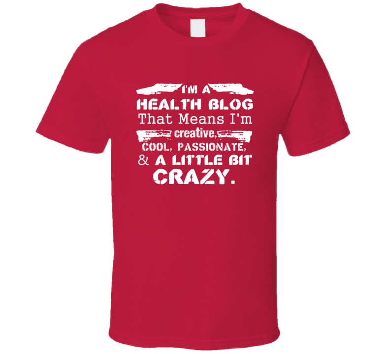 Im A Health Blog And A Little Bit Crazy Job T Shirt