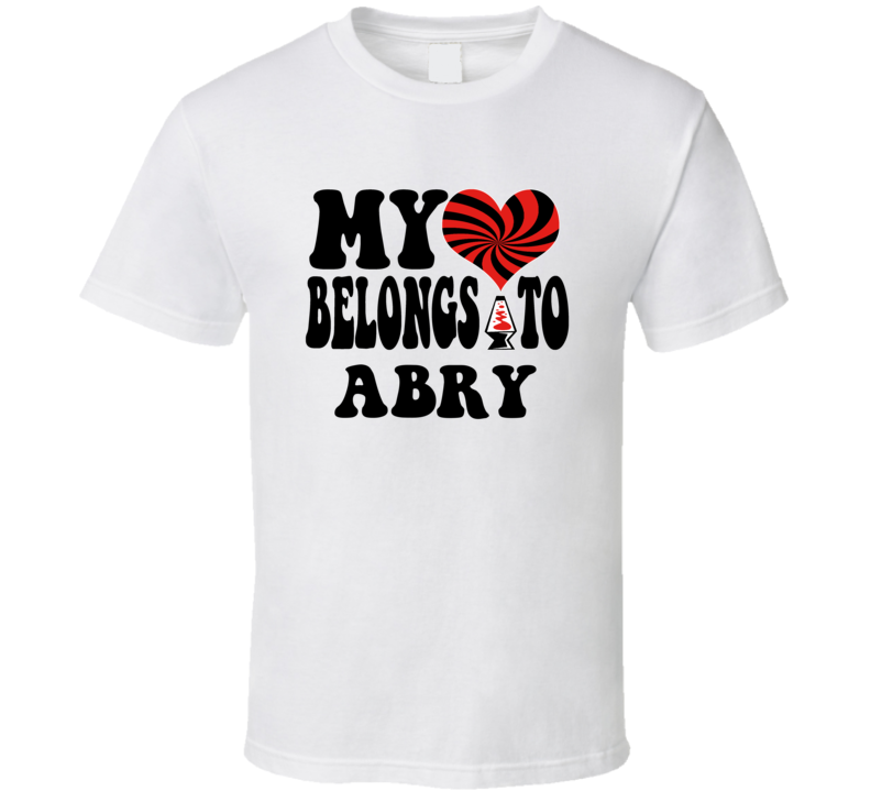 My Heart Belongs Love Abry T Shirt