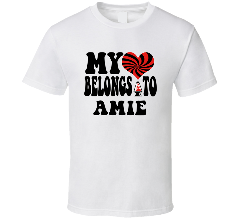 My Heart Belongs Love Amie T Shirt