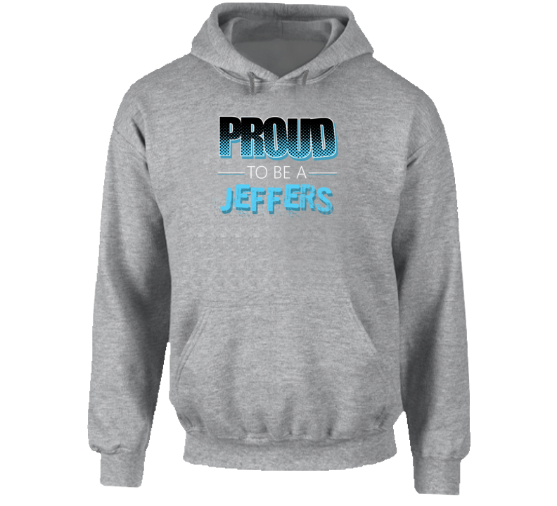 Proud To Be A Jeffers Last Name Hooded Pullover