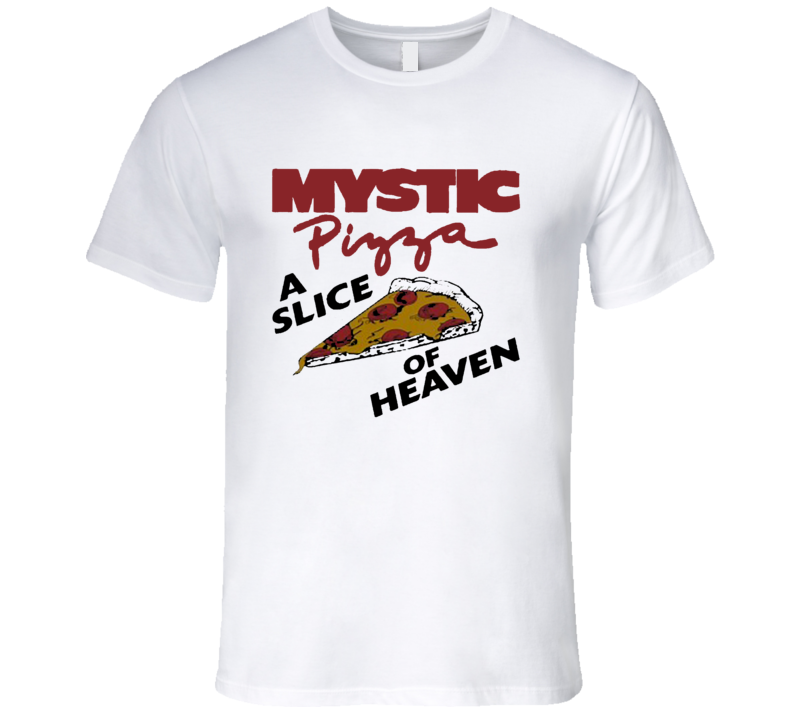 Mystic Pizza A Slice Of Heaven Fun Food T Shirt