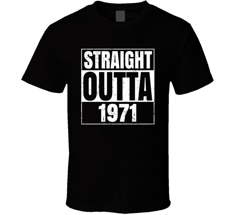 Straight Outta 1971 Birth Year Parody T Shirt
