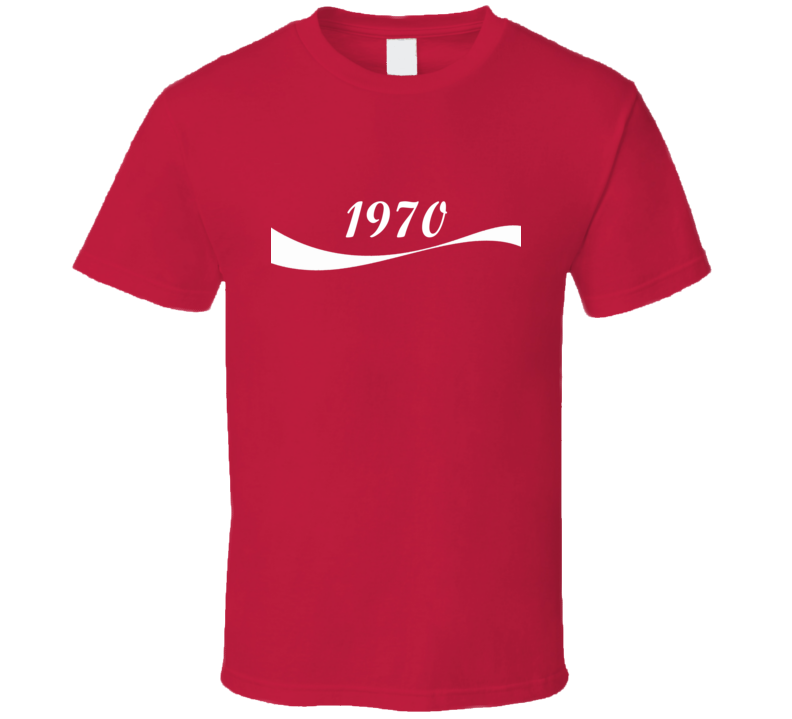 1970 Cola Parody Birth Year T Shirt