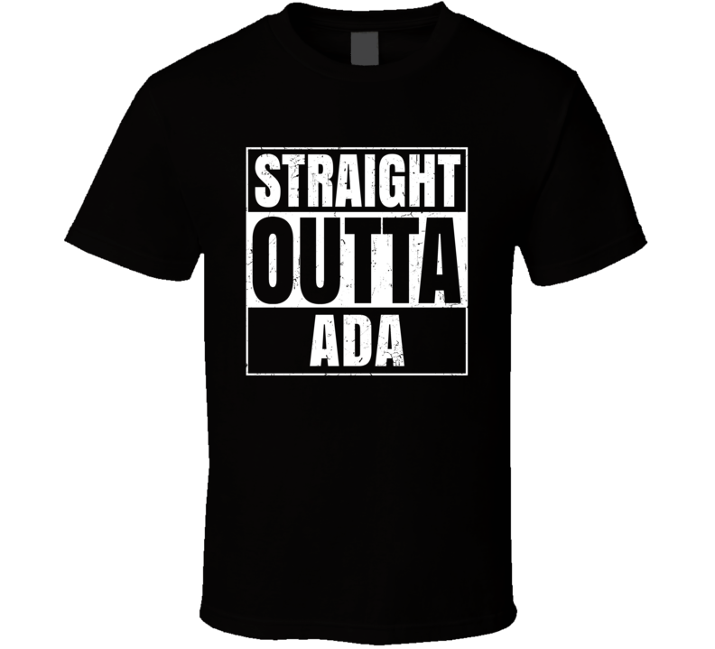 Straight Outta Ada Funny Favorite Snack Food Compton Parody T Shirt