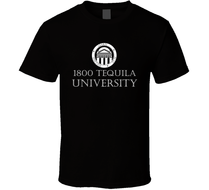 1800 Tequila University Drinking Cool Party T Shirt