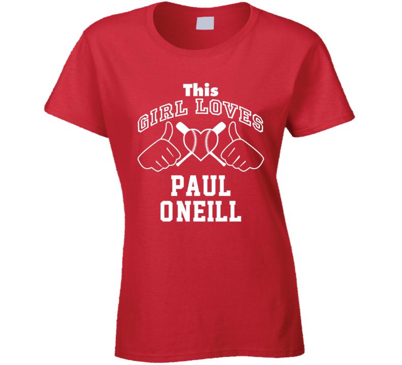 This Girl Loves Paul O'Neill Cincinnati Baseball Player Classic T Shirt