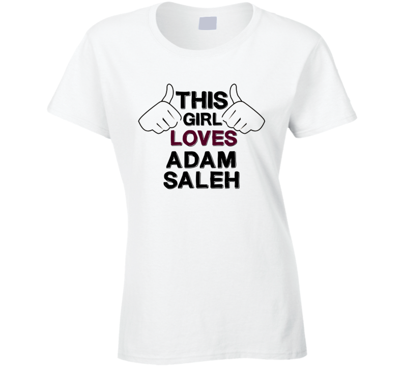 This Girl Loves Adam Saleh Cool  Hip Hop T Shirt