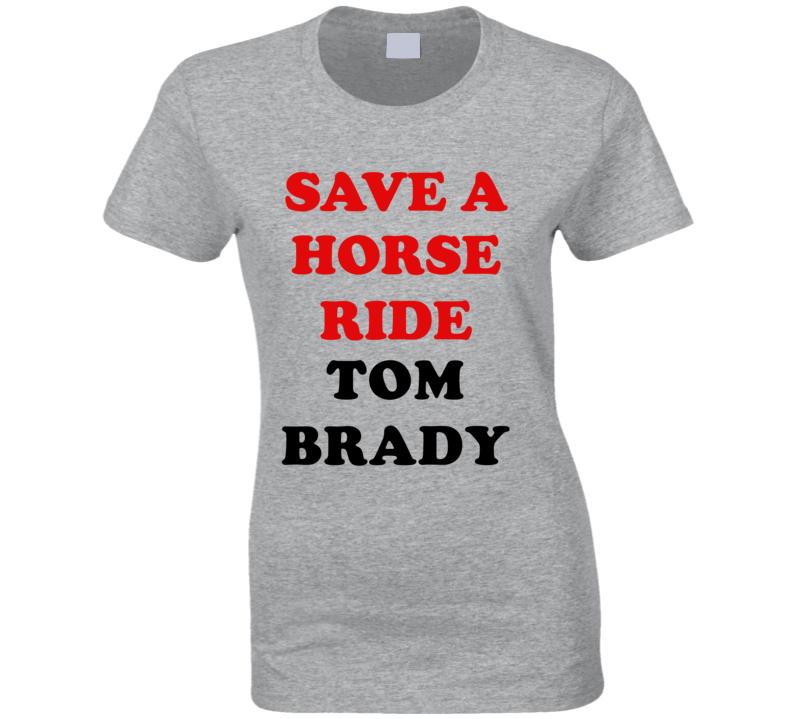 Save A Horse Ride Tom Brady Cool New England Football Team Fan T Shirt